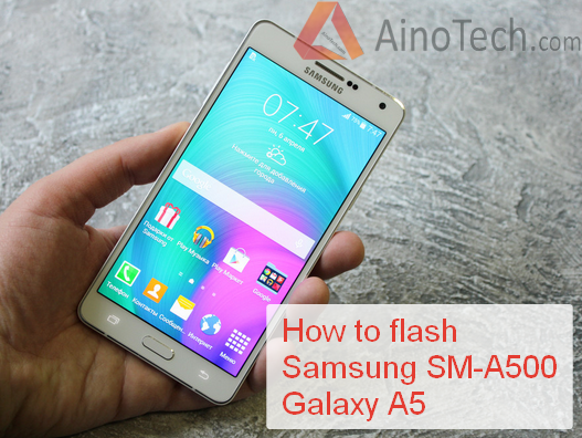 How to flash Samsung SM-A500 A5 root