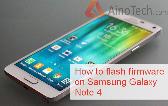 How to flash firmware on Samsung Galaxy Note 4 SM-N910C