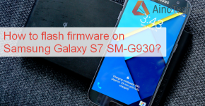 How to flash firmware on Samsung Galaxy S7 SM-G930