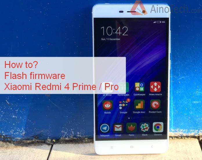How to? firmware Xiaomi Redmi 4 Prime / Pro